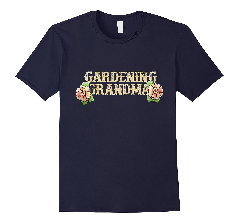 Gardening Grandma tshirt Grandparents day tee shirts-CD