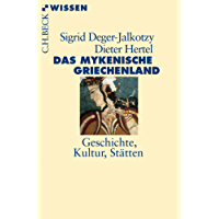 Das mykenische Griechenland: Geschichte, Kultur, Stätten (Beck Paperback)