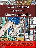 Muerte En Sevilla: La Luz De Sefarad. Volumen