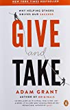 Give and Take: Why Helping Others Drives Our