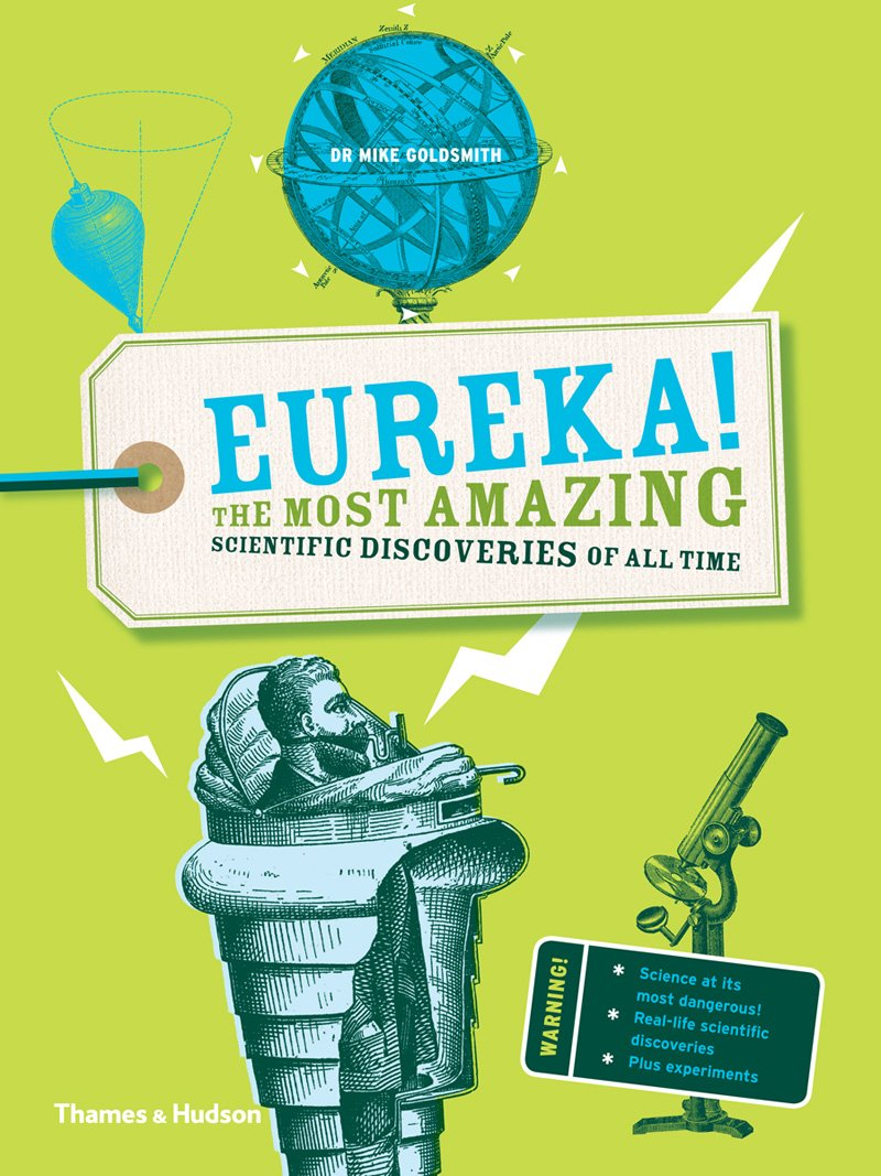 Download Eureka!: The most amazing scientific discoveries of all time ebook