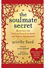 The Soulmate Secret: Manifest the Love of Your Life with the Law of Attraction Paperback