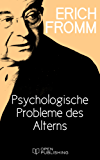 Psychologische Probleme des Alterns: The Psychological Problems of Aging