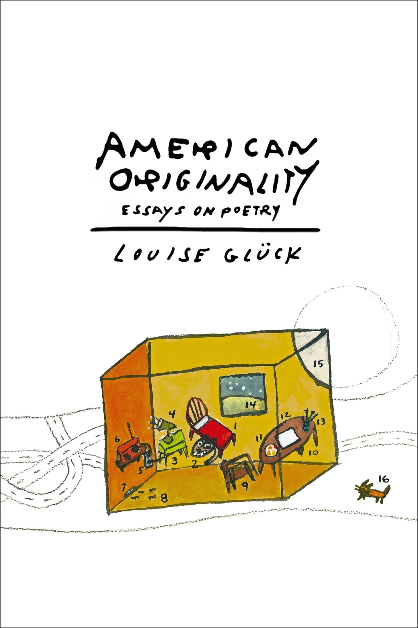 Amazon Com American Originality Essays On Poetry 9780374299552 Gluck Louise Books