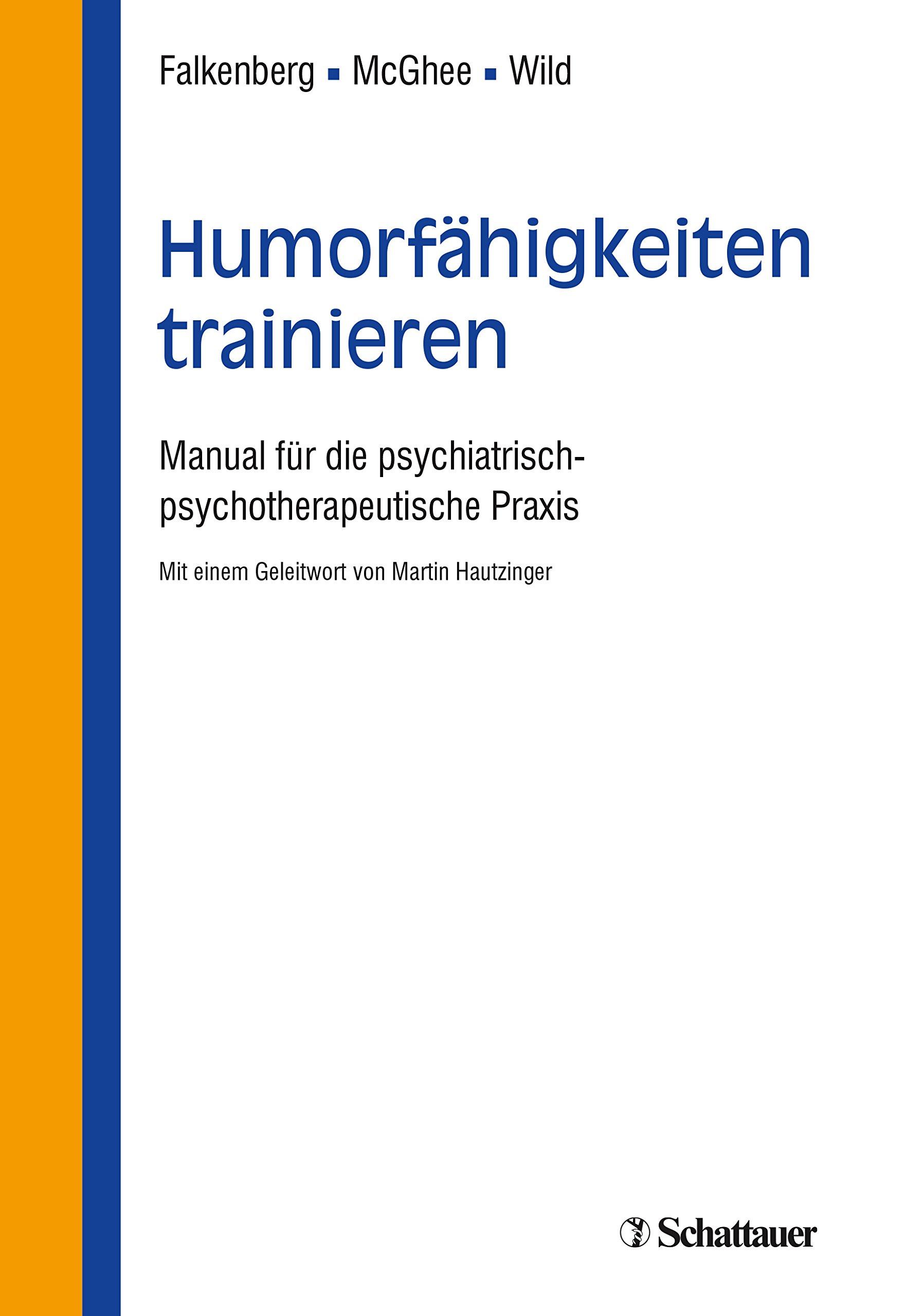 Humorfähigkeiten trainieren: Manual für die psychiatrisch-psychotherapeutische Praxis - Mit einem Geleitwort von Martin Hautzinger