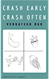Crash Early, Crash Often (Ribbonfarm Roughs Book 3)