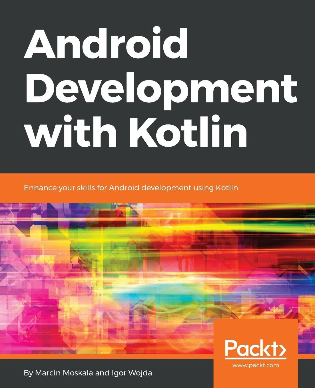 Android Development with Kotlin: Enhance your skills for