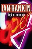 Jack al desnudo: Serie John Rebus IV (NOVELA POLICÍACA BIB)
