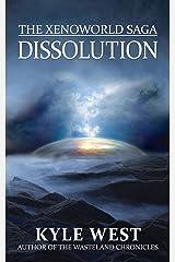 Dissolution (The Xenoworld Saga Book 6) Kindle Edition