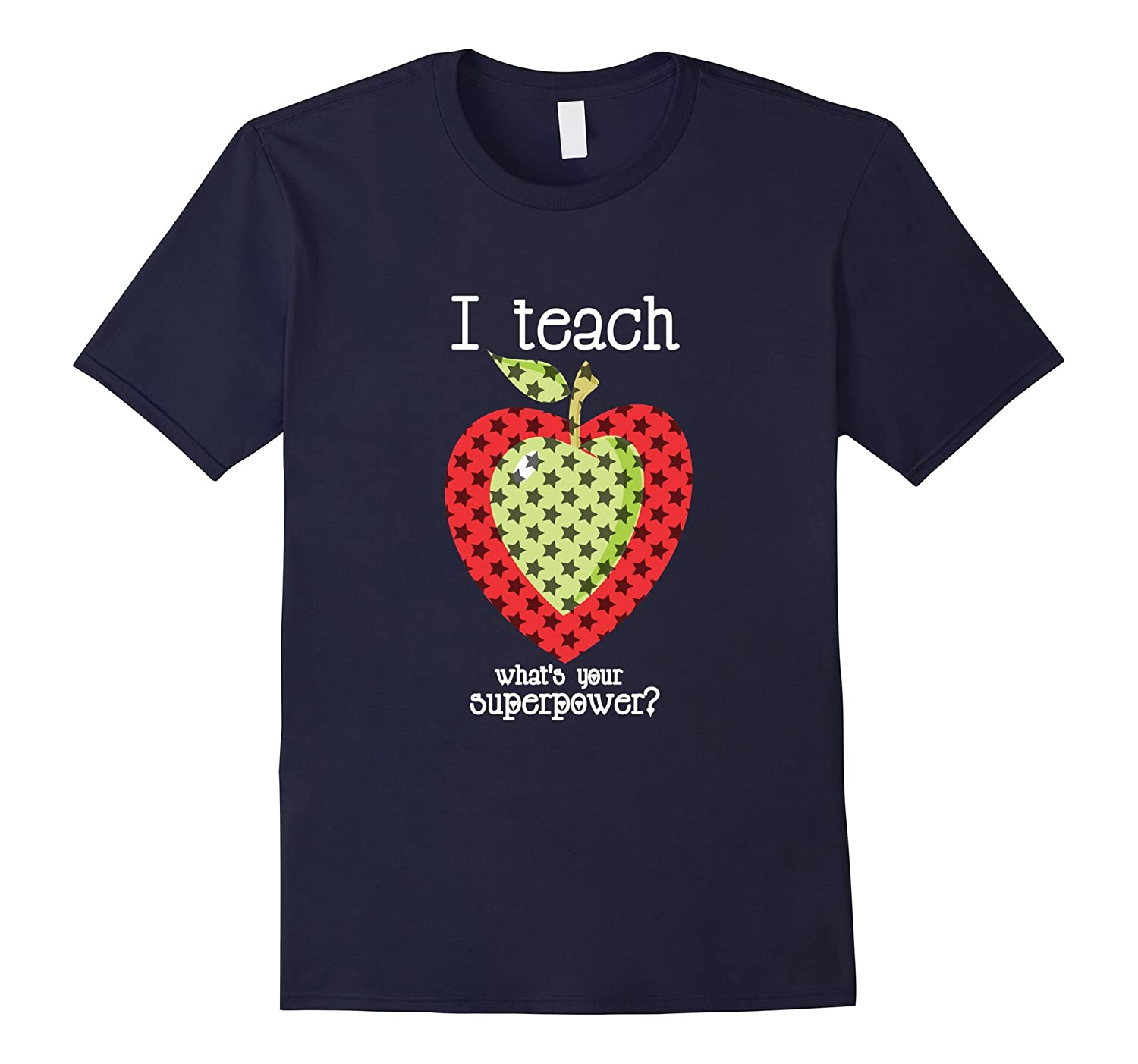 Funny I teach what's your superpower teacher T-shirt.-FL