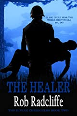 The Healer: The Divine Chronicles - Book Two Kindle Edition