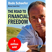 The Road To Financial Freedom - Earn Your First Million in Seven Years: What Rich People Do and Poor People Do Not to Become Rich (English Edition)