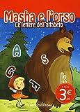Le lettere dell'alfabeto. Masha e l'orso. Ediz. illustrata