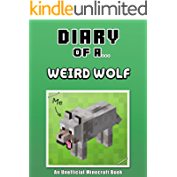 Diary of a Weird Wolf [An Unofficial Minecraft Book] (Crafty Tales Book 22)