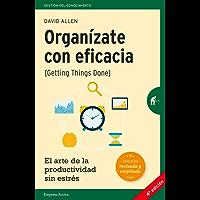 Organízate con eficacia (Gestión del conocimiento) (Spanish Edition)