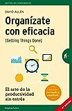 Organízate con eficacia: El arte de la productividad sin estrés (Gestión del conocimiento) (Spanish Edition)