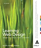 Learning Web Design: A Beginner's Guide to HTML, CSS, Java Script (A Beginner's Guide to HTML, CSS, JavaScript, and Web Graphics)