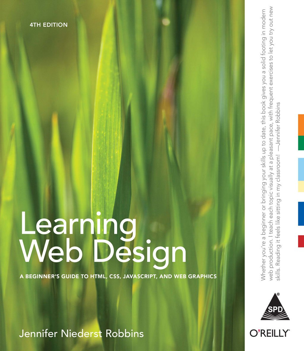 Learning Web Design A Beginner S Guide To Html Css Java Script A Beginner S Guide To Html Css Javascript And Web Graphics Amazon In Robbins Jennifer Niederst Books
