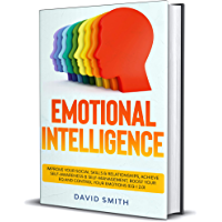 Emotional Intelligence: Improve Your Social Skills & Relationships, Achieve Self Awareness & Self Management, Boost Your…
