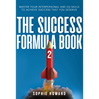 THE SUCCESS FORMULA BOOK 2 : Master your Interpersonal and EQ skills to achieve success that you deserve (English…