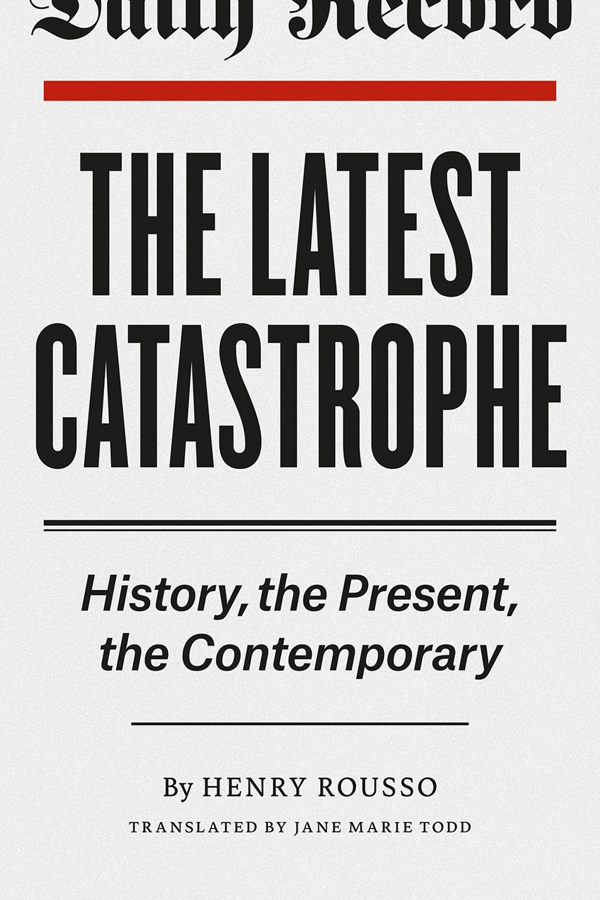 The Latest Catastrophe  History The Present The Contemporary