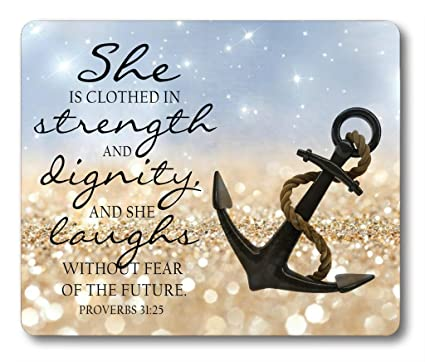 Bible quotes about strength Mouse Pad Anchor Bible Verse proverbs 31:25 She  is Clothed in Strength And Dignity And She Laughs Without Fear of the