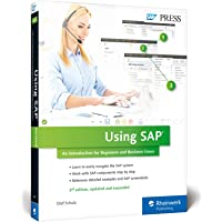Using SAP: An Introduction for Beginners and Business Users