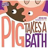 Pig Takes A Bath (Hello Genius)