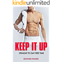 Keep It Up: Straight to Gay First Time MM (English Edition)