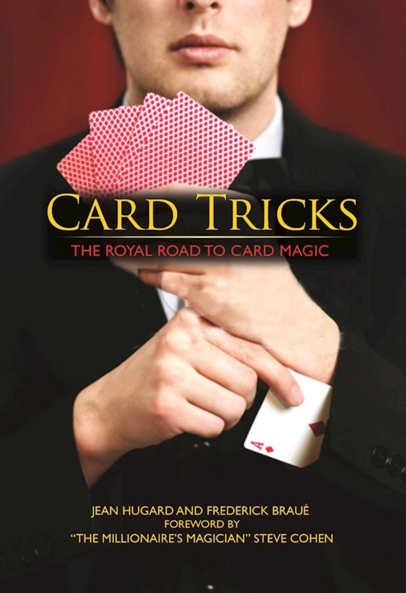 Amazon.com: Card Tricks: The Royal Road to Card Magic (9781944686277): Jean  Hugard, Frederick Braue, Steven Cohen: Books