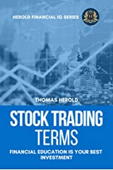 Stock Trading Terms - Financial Education Is Your Best Investment (Financial IQ Series Book 9) Kindle Edition