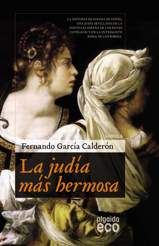 La judía más hermosa (Algaida Literaria - Eco): Amazon.es: García Calderón, Fernando: Libros