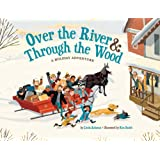 Over the River & Through the Wood: A Holiday Adventure