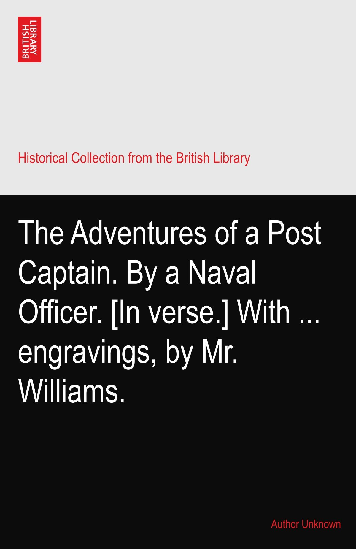 Download The Adventures of a Post Captain. By a Naval Officer. [In verse.] With ... engravings, by Mr. Williams. pdf epub