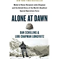 Alone at Dawn: Medal of Honor Recipient John Chapman and the Untold Story of the World's Deadliest Special Operations…
