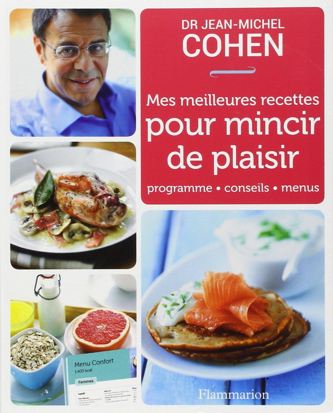 Amazon.fr - Mes meilleures recettes pour mincir de plaisir - Jean-Michel  Cohen - Livres