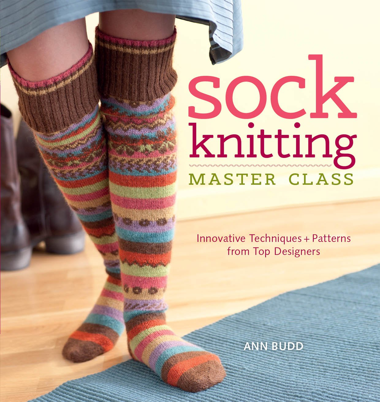 Sock Knitting Master Class Innovative Techniques Patterns From