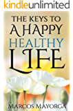 The keys to a happy healthy life