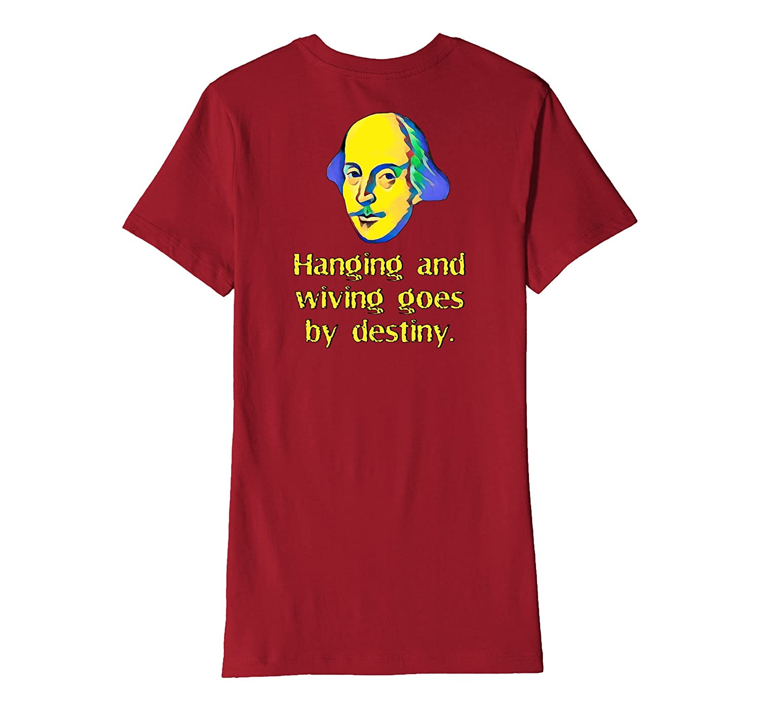 Shakespeare Wiving Goes By Destiny Novelty Tshirt Gift