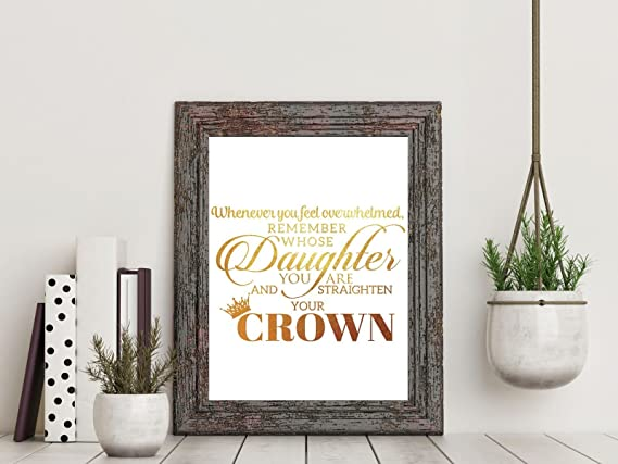 8X10In Whenever You Feel Overwhelmed Remember Whose Daughter Wall Art Quotes