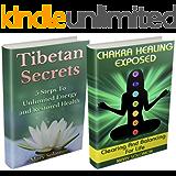 Chakras and Tibetan Secrets: Self Healing Guide: Heal Your Body, Reduce Stress and Increase Energy (Chakra Balancing, Crystal Healing, Tibetan Rites, Energy Work, Self Healing, Energy Healing)