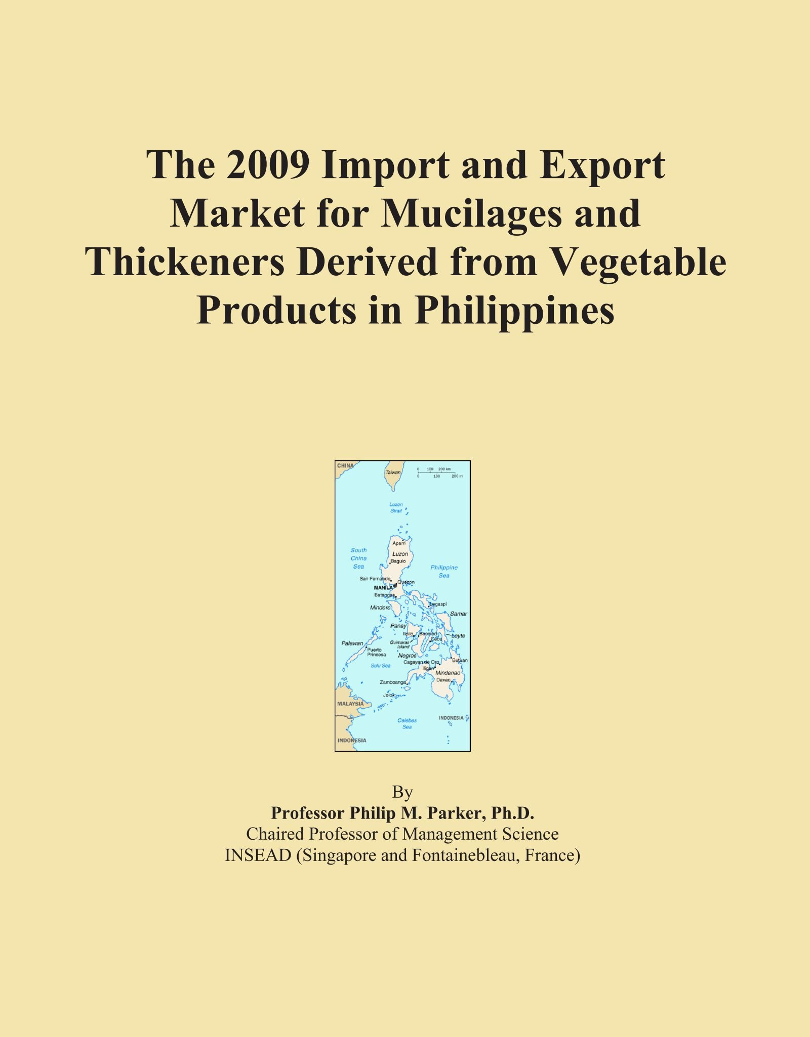 The 2009 Import and Export Market for Mucilages and