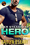 Her Steadfast HERO: Navy SEAL Team (Black Dawn Book 1)
