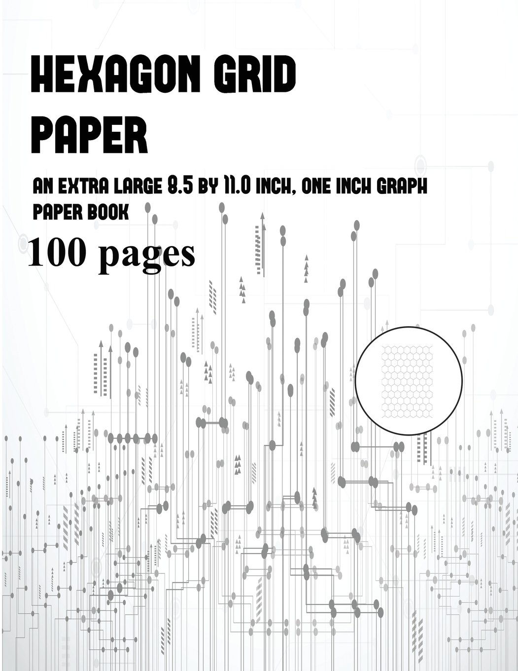 Read Online Hexagon Grid Paper: An Extra-Large (8.5 by 11.0 Inch) One Inch Hexagonal Graph Paper Book ebook