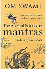 The Ancient Science of Mantras: Wisdom of the Sages Paperback