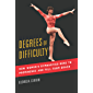Degrees of Difficulty: How Women's Gymnastics Rose to Prominence and Fell from Grace (Sport and Society Book 1)