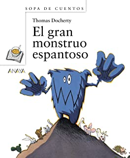 El gran monstruo espantoso (Sopa de cuentos / Soup of Stories) (Spanish Edition