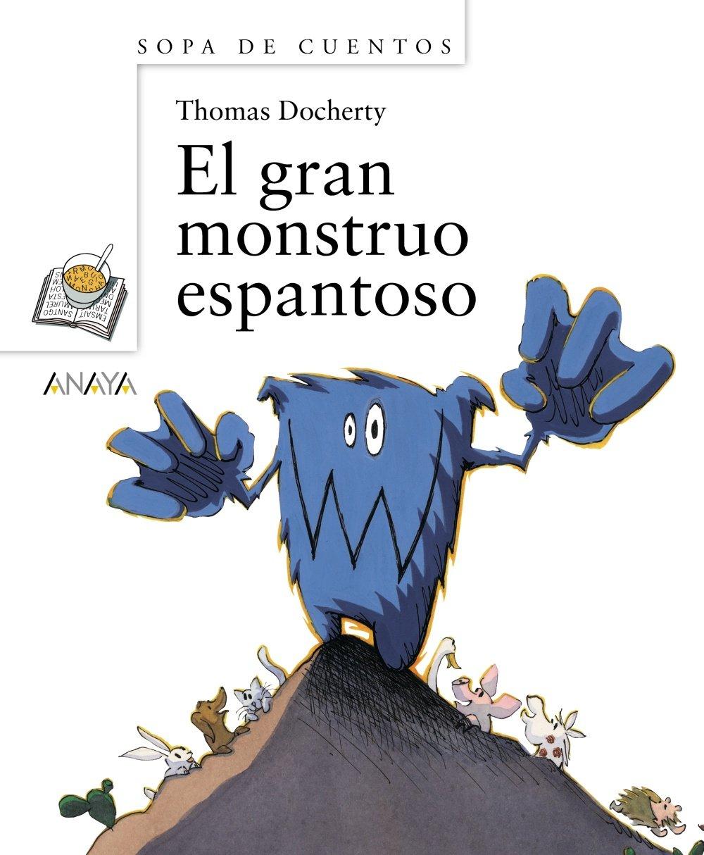 Download El gran monstruo espantoso (Sopa de cuentos / Soup of Stories) (Spanish Edition) pdf