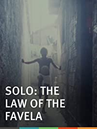 Solo: The Law of the Favela