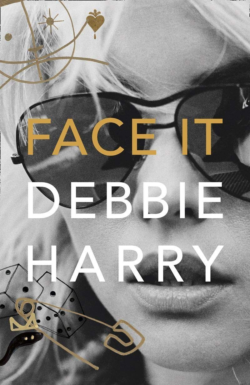 Face It: A Memoir: Debbie Harry